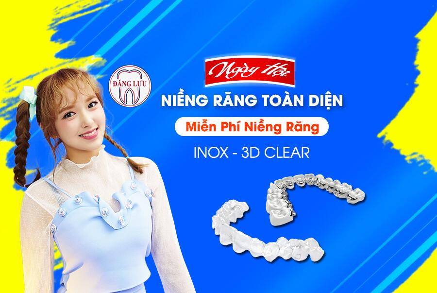 Ngày hội niềng răng toàn diện – Miễn phí niềng răng 3D Clear & Inox
