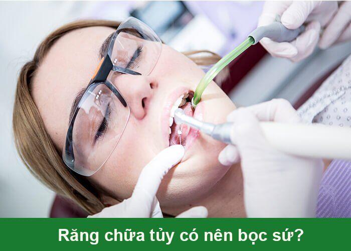 có nên bọc sứ cho răng chữa tủy
